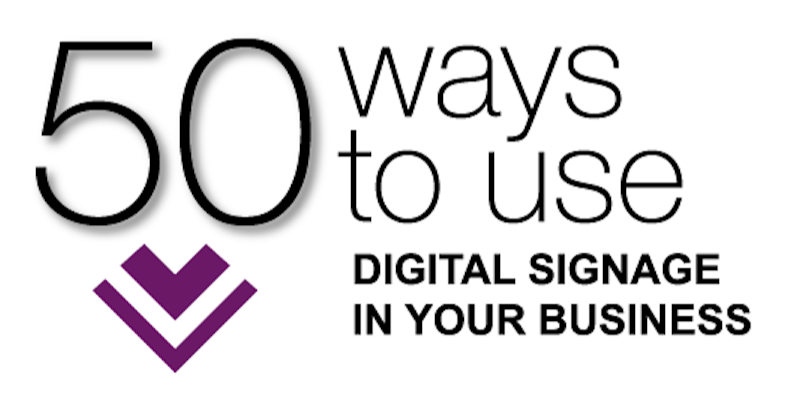 50 ways to use digital signage in your business