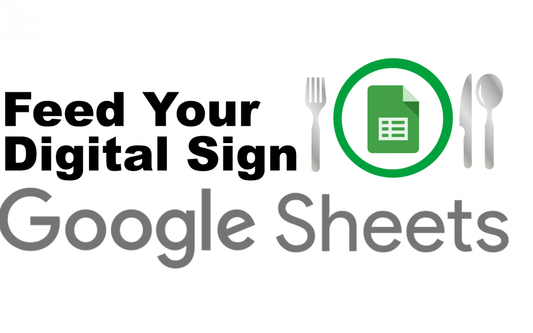 How to Feed Your Digital Sign Content Using Google Sheets