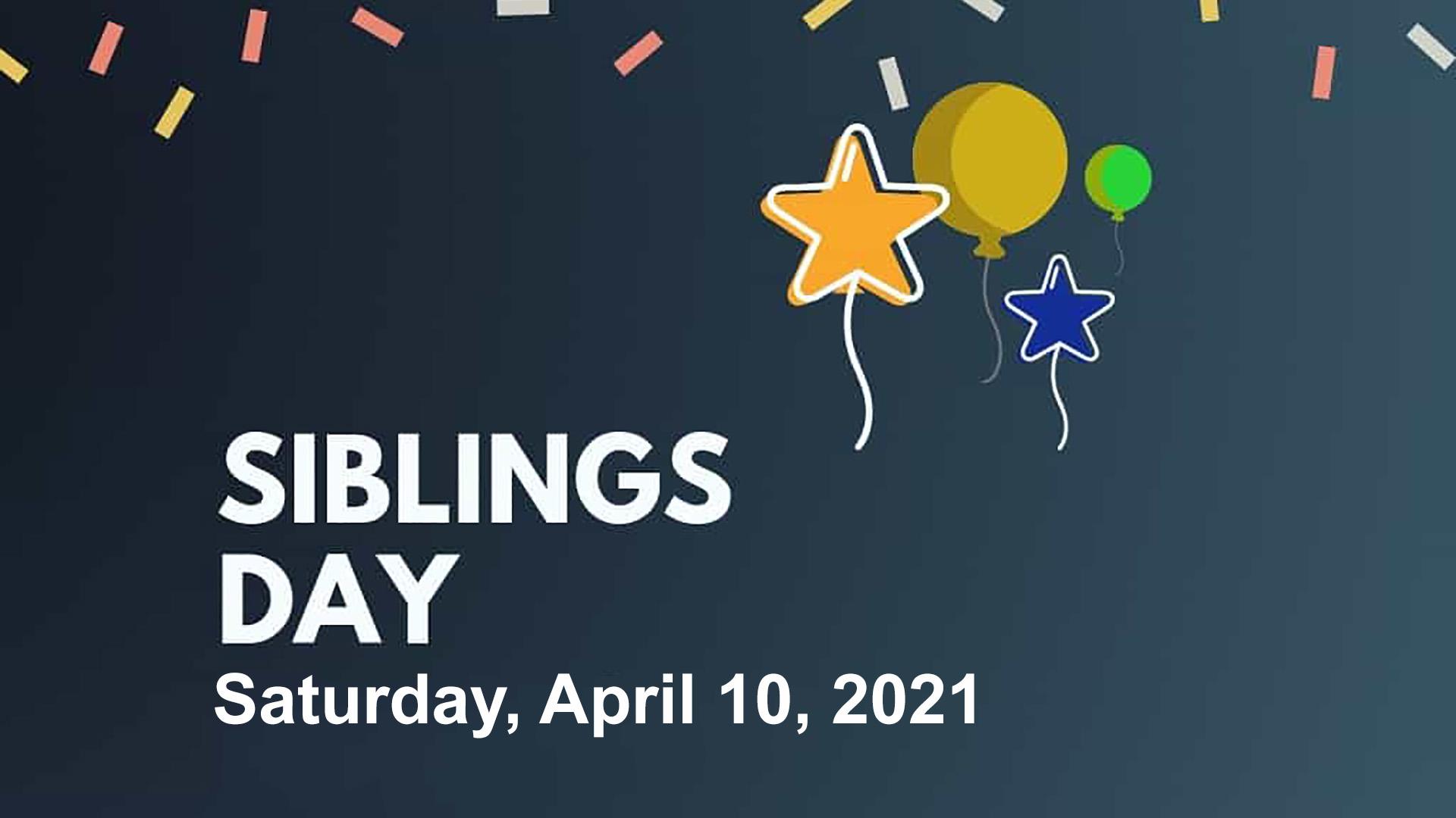 April 10 National Siblings Day Digital Signage Graphic