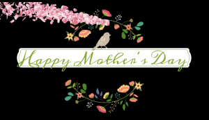 May 9th Mothers Day Digital Signage Monthly Graphics