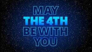 May 4 May The 4th Be With You Digital Signage Graphic