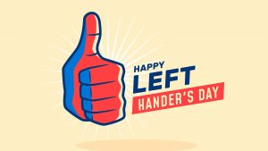 Happy Left Handers Day August 13 Digital Signage Graphic